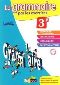 La grammaire par les exercices 3e : cahier d'exercices