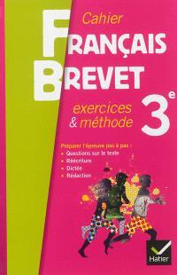 Cahier français brevet 3e : exercices & méthode