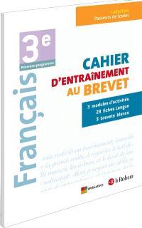 Français 3e, nouveau programme : cahier d'entraînement au brevet