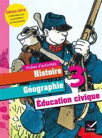 Histoire géographie, éducation civique 3e : fiches d'activités