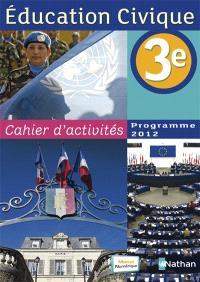 Education civique 3e, cahier d'activités : 2012