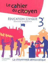 Education civique, 3e, nouveau programme : la citoyenneté démocratique