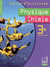 Physique chimie 3e, programme 2008 : cahier d'activités