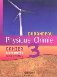 Physique chimie 3e : cahier d'activités : socle commun