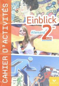 Einblick allemand 2de, A2/B1 : cahier d'activités : nouveau programme