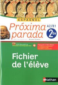 Proxima parada : espagnol 2de A2-B1 : fichier de l'élève