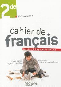 Cahier de français, 2de : exercices de langue et de méthode