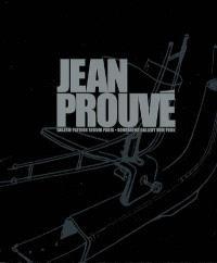 Jean Prouvé : Galerie Patrick Seguin Paris, Sonnabend Gallery New York