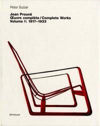 Jean Prouvé : oeuvre complète = complete works. Volume 1, 1917-1933