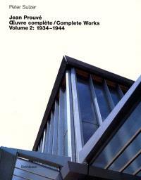 Jean Prouvé : oeuvre complète = complete works. Volume 2, 1934-1944
