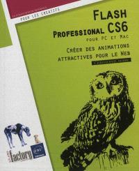 Flash Professional CS6 pour PC et Mac : créer des animations attractives pour le Web