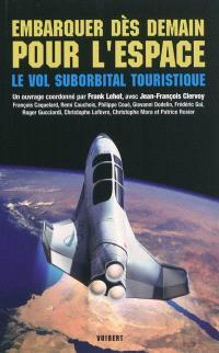 Embarquer dès demain pour l'espace : le vol suborbital touristique