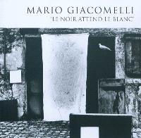 Mario Giacomelli : le noir attend le blanc