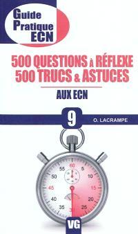 500 questions à réflexe, 500 trucs et astuces aux ECN