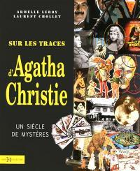 Sur les traces d'Agatha Christie : un siècle de mystères