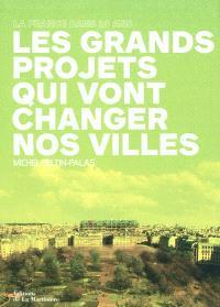 La France dans 10 ans : les grands projets qui vont changer nos villes
