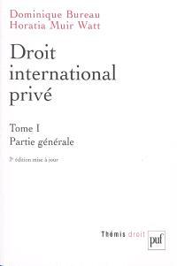 Droit international privé. Volume 1, Partie générale