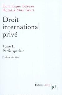 Droit international privé. Volume 2, Partie spéciale