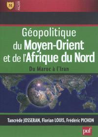 Géopolitique du Moyen-Orient et de l'Afrique du Nord : du Maroc à l'Iran
