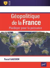 Géopolitique de la France : plaidoyer pour la puissance