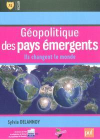 Géopolitique des pays émergents : ils changent le monde