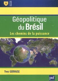 Géopolitique du Brésil : les chemins de la puissance