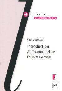 Introduction à l'économétrie : cours et exercices