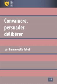 Convaincre, persuader, délibérer