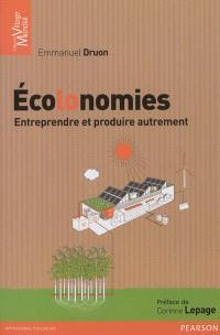 Ecolonomies : entreprendre et produire autrement