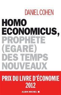 Homo economicus : prophète (égaré) des temps nouveaux