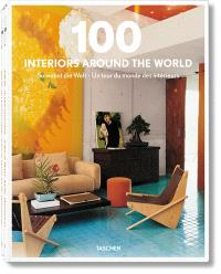 100 interiors around the world = So wonhnt die Welt = Un tour du monde des intérieurs