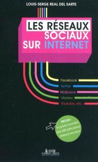 Les réseaux sociaux sur Internet : Facebook, Twitter, MySpace, Viadeo, Youtube, etc.