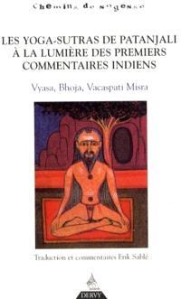 Les yoga-sutras de Patanjali à la lumière des premiers commentaires indiens : Vyasa, Bhoja, Vacaspati, Misra