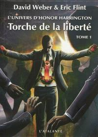 Torche de la liberté : l'univers d'Honor Harrington. Volume 1