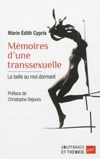 Mémoires d'une transsexuelle : la belle au moi dormant