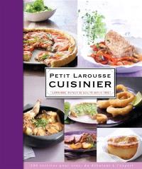 Petit Larousse cuisinier : 300 recettes pour tous, du débutant à l'expert