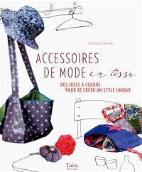 Accessoires de mode en tissu : des idées à coudre pour se créer un style unique