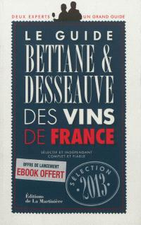 Le guide Bettane & Desseauve des vins de France : sélection 2013