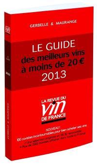 Le guide des meilleurs vins à moins de 20 euros : 2013
