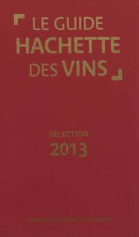 Le guide Hachette des vins, sélection 2013