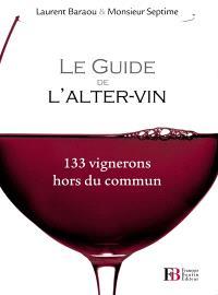 Le guide de l'alter-vin : 133 vignerons hors du commun