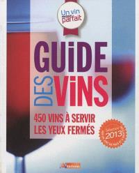 Un vin presque parfait : guide des vins : sélection 2013