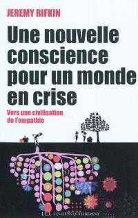 Une nouvelle conscience pour un monde en crise : vers une civilisation de l'empathie