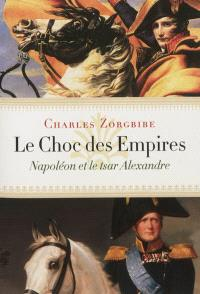Le choc des empires : Napoléon et le tsar Alexandre