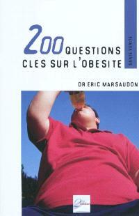 200 questions-clés sur l'obésité : savoir, comprendre et agir
