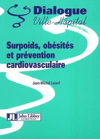 Surpoids, obésités et prévention cardiovasculaire