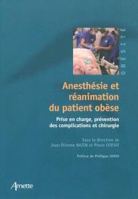 Anesthésie et réanimation du patient obèse : prise en charge, prévention des complications et chirurgie