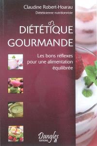 Diététique gourmande : les bons réflexes pour une alimentation équilibrée