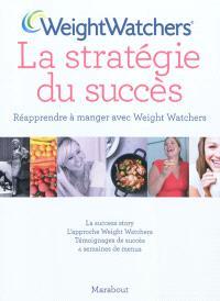 La stratégie du succès : réapprendre à manger avec Weight watchers
