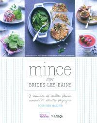 Mincir avec Brides-les-Bains : 3 semaines de recettes plaisir, conseils et activités physiques pour bien maigrir